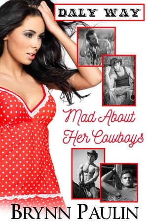Mad About Her Cowboys by Brynn Paulin