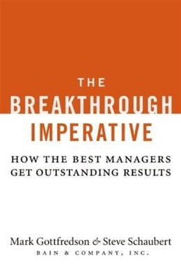 Book The Breakthrough Imperative: How the Best Managers Get Outstanding Results by Mark Gottfredson