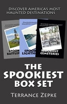 The Spookiest Box Set (3 in 1): Discover America's Most Haunted Destinations by Terrance Zepke