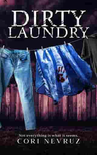 Dirty Laundry: Not everything is what it seems. by Cori Nevruz