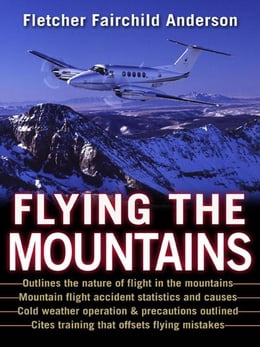 Book Flying the Mountains: A Training Manual for Flying Single-Engine Aircraft by Anderson, Fletcher