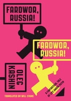 Fardwor, Russia!: A Fantastical Take of Life Under Putin by Oleg Kashin