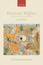 Human Rights: Between Idealism and Realism by Christian Tomuschat