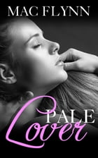 Pale Lover by Mac Flynn