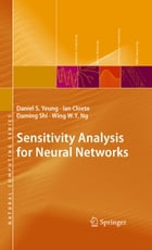 Sensitivity Analysis for Neural Networks by Daniel S. Yeung