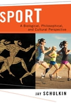 Sport: A Biological and Cultural Perspective