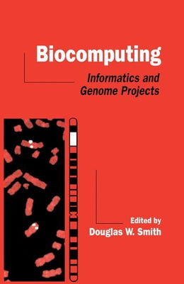 Book Biocomputing: Informatics and Genome Projects by Smith, Douglas W.