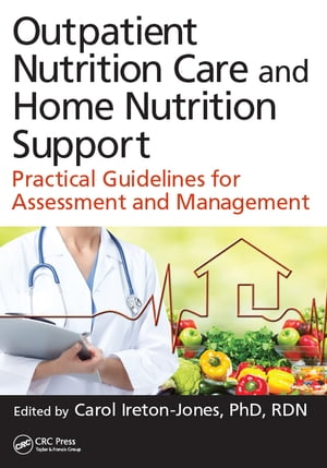Outpatient Nutrition Care and Home Nutrition Support Practical Guidelines for Assessment and Management