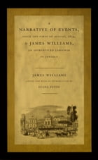 A Narrative of Events, since the First of August, 1834, by James Williams, an Apprenticed Labourer in Jamaica by James Williams