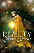 Reality by Jenna Greene