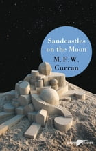 Sandcastles on the moon - Ebook: Collection Paper Planes by M.F.W Curran