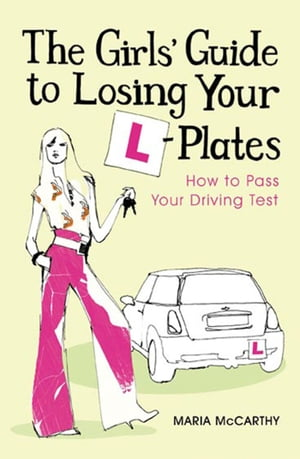 The Girls' Guide To Losing Your L-Plates How to Pass Your Driving Test