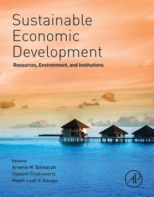 Sustainable Economic Development Resources,  Environment,  and Institutions