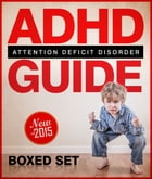 ADHD Guide Attention Deficit Disorder: Coping with Mental Disorder such as ADHD in Children and Adults, Promoting Adhd Parenting: Helping with Hyperac by Speedy Publishing