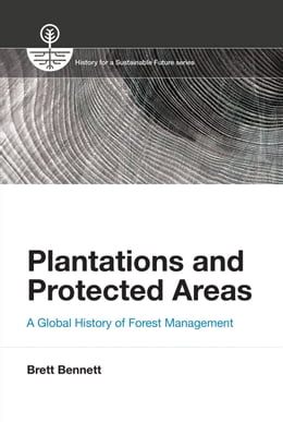 Book Plantations and Protected Areas by Brett M. Bennett