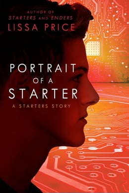Book Portrait of a Starter: A Starters Story by Lissa Price