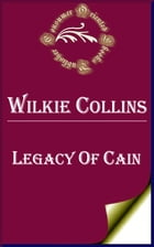 Legacy of Cain by Wilkie Collins