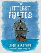 The Littlest Pirates by Elissa L. Gibb