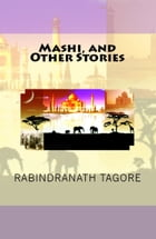 Mashi, and Other Stories by Rabindranath Tagore