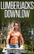 Lumberjacks Downlow by Sterling Cartwright