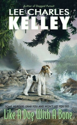 Book Like a Dog With a Bone by Lee Charles Kelley