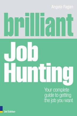 Book Brilliant Job Hunting: Your complete guide to getting the job you want by Ms Angela Fagan