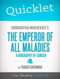 Quicklet on Siddhartha Mukherjee's The Emperor of All Maladies: A Biography of Cancer: Chapter-By-Chapter Commentary & Summary 4c2c5434-719e-42ec-b9b2-223516a8d119