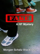 Fake: A HP Mystery by Morgan Schatz Blackrose