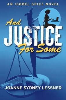 And Justice for Some: An Isobel Spice Novel