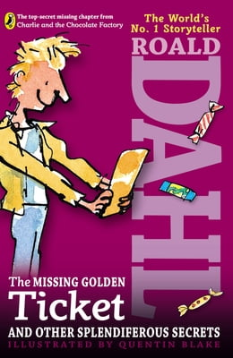 Book The Missing Golden Ticket and Other Splendiferous Secrets by Roald Dahl