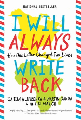 Book I Will Always Write Back: How One Letter Changed Two Lives by Martin Ganda