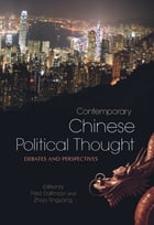 Contemporary Chinese Political Thought: Debates and Perspectives by Fred Dallmayr