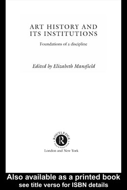 Book Art History and Its Institutions: The Nineteenth Century by Mansfield, Elizabeth