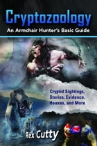 Cryptozoology by Rex Cutty