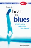 High Vibrational Thinking: How to Beat The Blues 6c741739-384a-4bb8-bd32-5774246f0d68