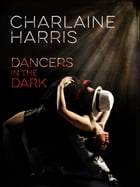 Dancers in the Dark by Charlaine Harris