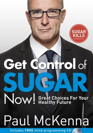 Get Control of Sugar Now! Great Choices For Your Healthy Future