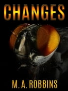 Changes: A Horror Short Story by M.A. Robbins