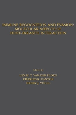 Book Immune Recognition and Evasion: Molecular Aspects of Host-Parasite Interaction by Van Der Ploeg, L.H.T.