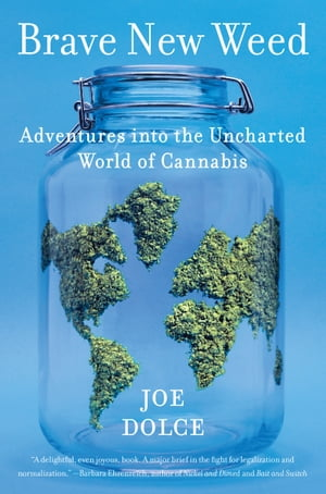 Brave New Weed Adventures into the Uncharted World of Cannabis