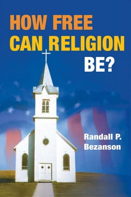 Book How Free Can Religion Be? by Randall P. Bezanson