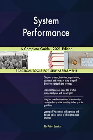 System Performance A Complete Guide - 2021 Edition by Gerardus Blokdyk