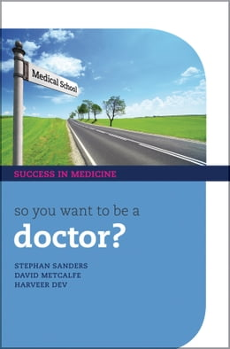 Book So you want to be a Doctor?: The ultimate guide to getting into medical school by Stephan Sanders