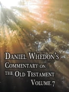 Daniel Whedon's Commentary on the Bible - Volume 7 - Isaiah, Jeremiah, Lamentaions by Dr. Daniel Whedon