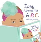 Zoey Learns Her ABCs by Cheryl A. Frank