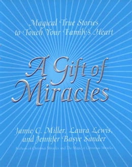 Book A Gift Of Miracles: Magical True Stories To Touch Your Family's Heart by Jamie Miller