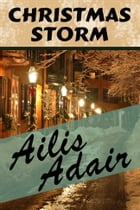 Christmas Storm: Victorian holiday romance by Ailis Adair