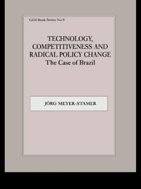 Technology, Competitiveness and Radical Policy Change: The Case of Brazil