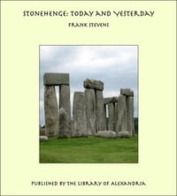 Stonehenge: Today and Yesterday