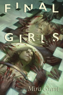 Book Final Girls by Mira Grant